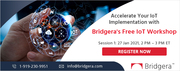 Accelerate Your IoT Implementation with Bridgera's Free IoT Workshop